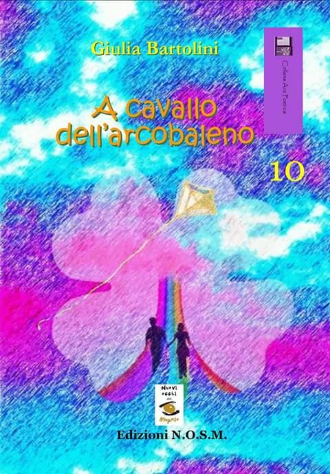 A cavallo dell'arcobaleno Giulia Bartolini
